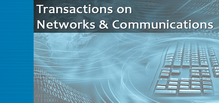 Transactions on Networks and Communications